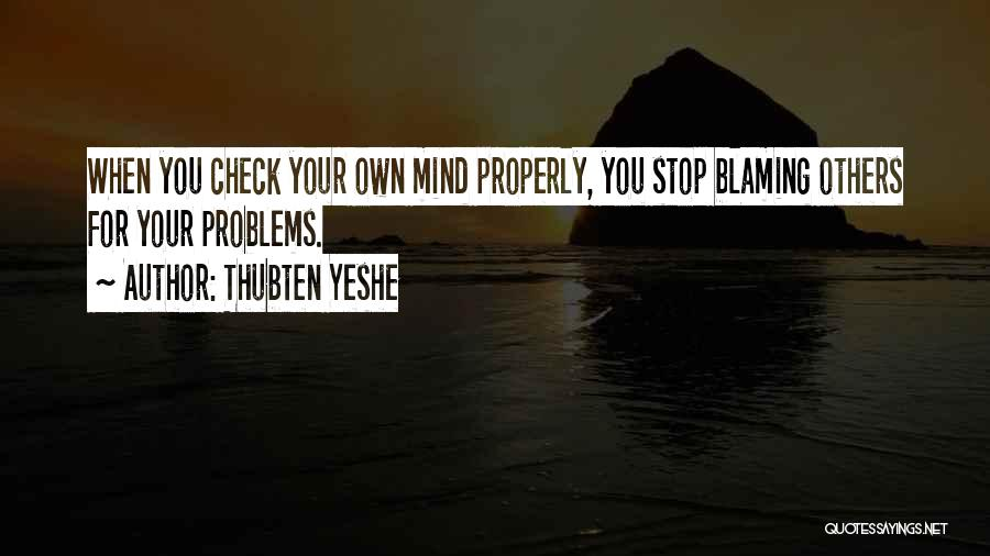 Not Blaming Others Quotes By Thubten Yeshe
