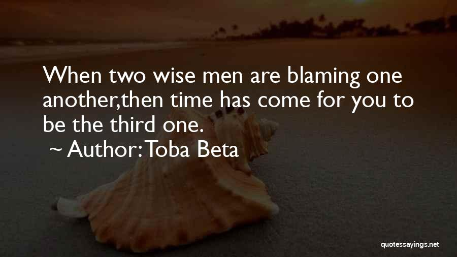 Not Blaming Others Quotes By Toba Beta