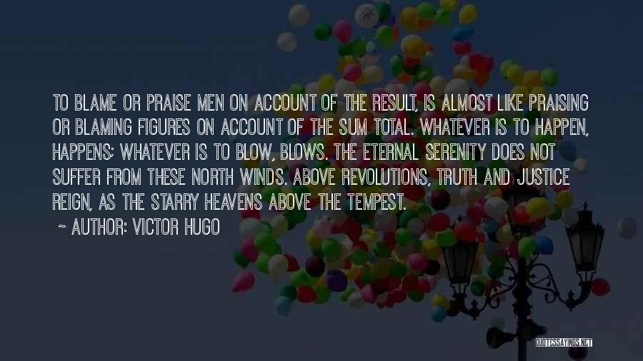 Not Blaming Others Quotes By Victor Hugo