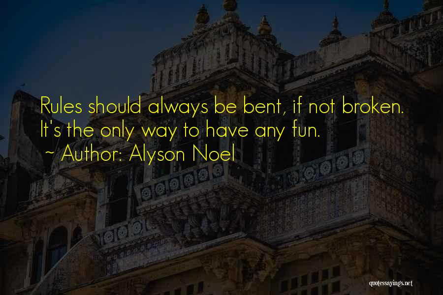 Not Breaking Rules Quotes By Alyson Noel