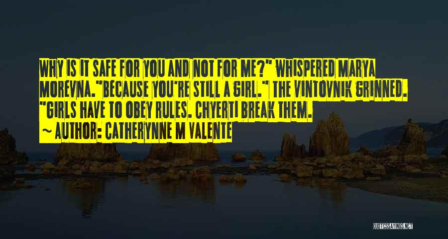 Not Breaking Rules Quotes By Catherynne M Valente