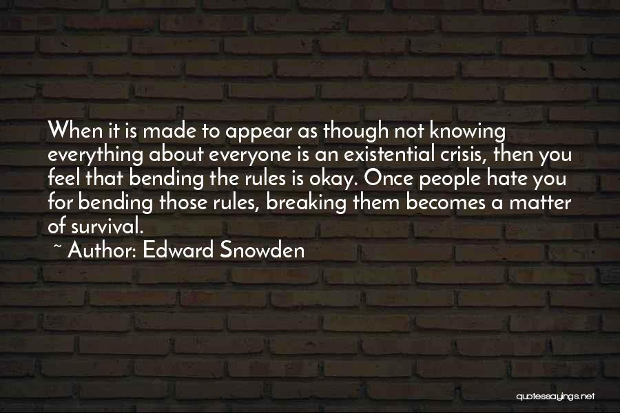 Not Breaking Rules Quotes By Edward Snowden