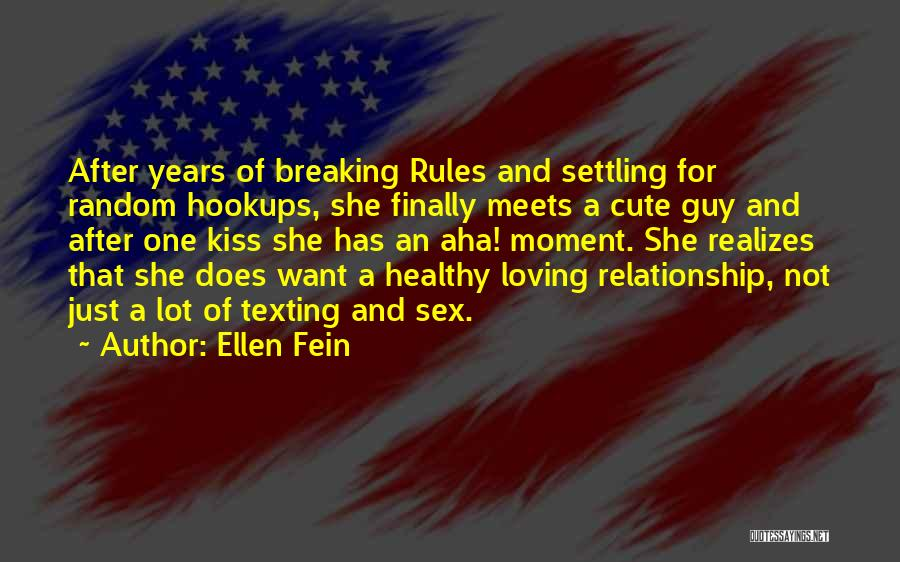 Not Breaking Rules Quotes By Ellen Fein