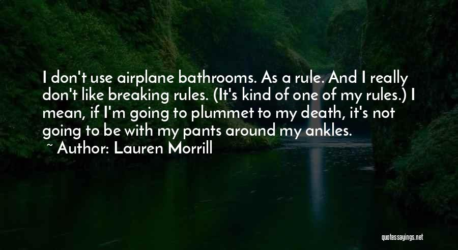 Not Breaking Rules Quotes By Lauren Morrill