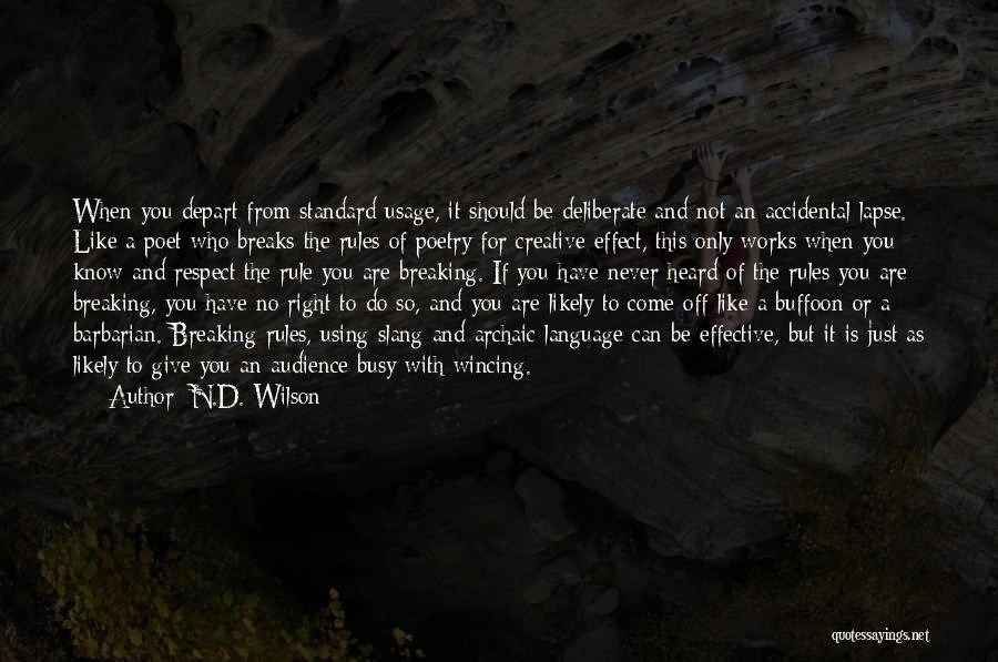 Not Breaking Rules Quotes By N.D. Wilson
