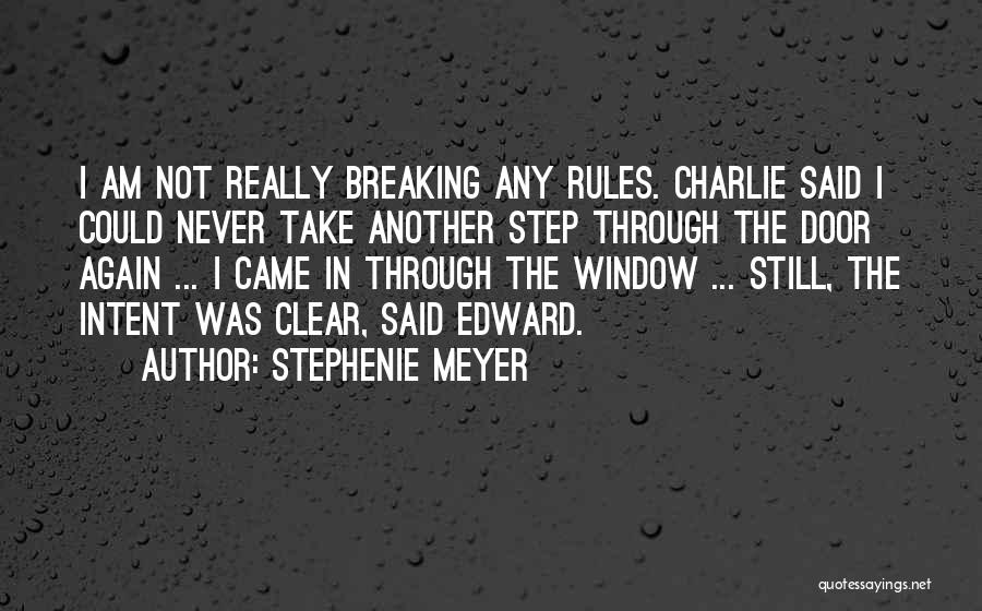 Not Breaking Rules Quotes By Stephenie Meyer