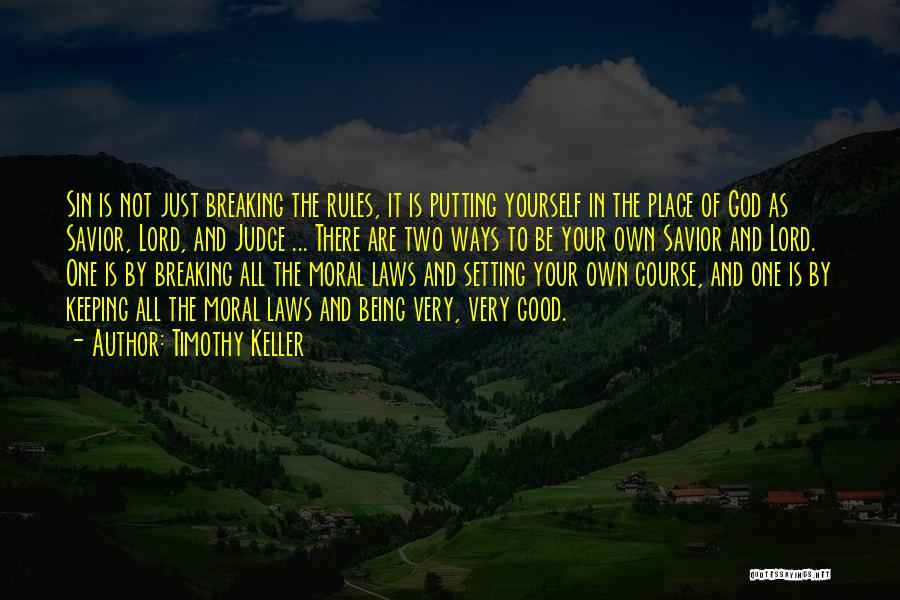 Not Breaking Rules Quotes By Timothy Keller