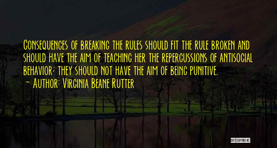 Not Breaking Rules Quotes By Virginia Beane Rutter