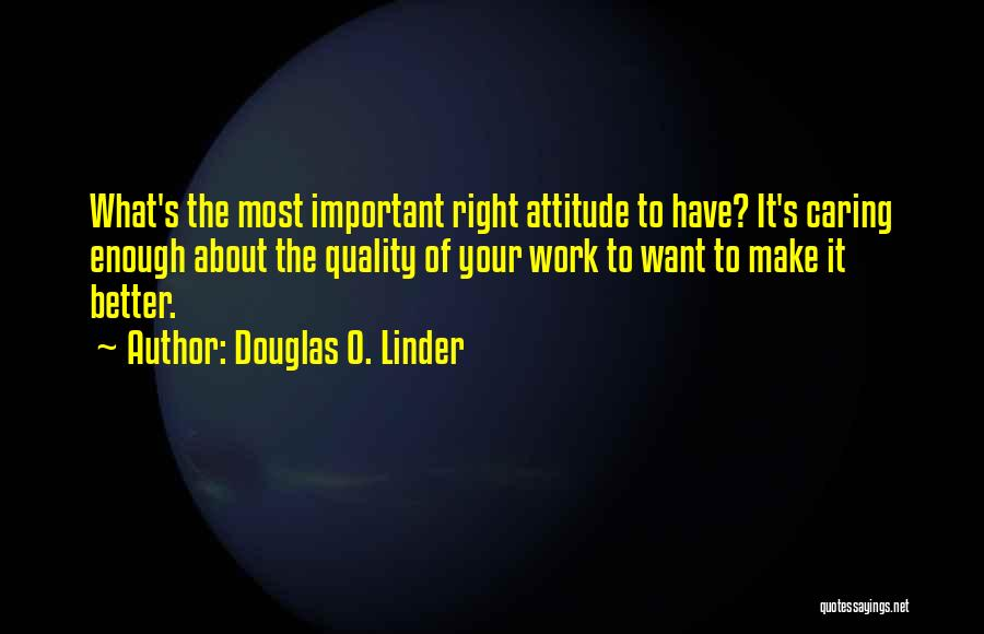 Not Caring Attitude Quotes By Douglas O. Linder