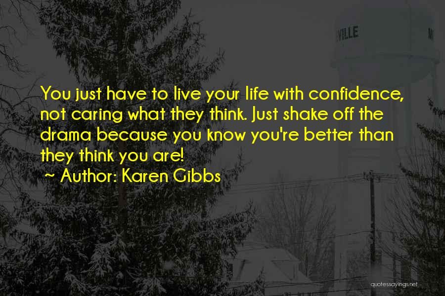 Not Caring Attitude Quotes By Karen Gibbs