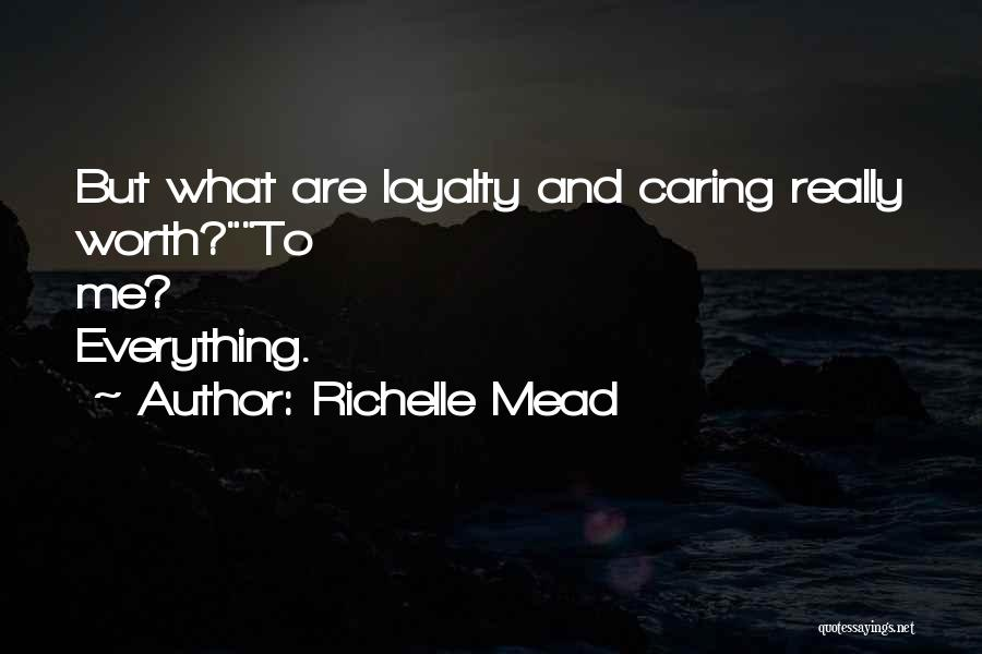 Not Caring Attitude Quotes By Richelle Mead
