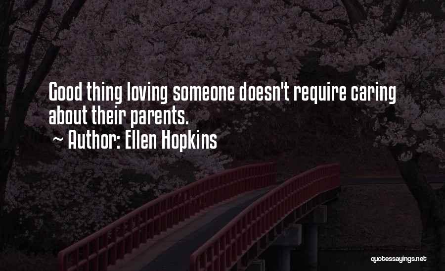 Not Caring What Others Think About You Quotes By Ellen Hopkins