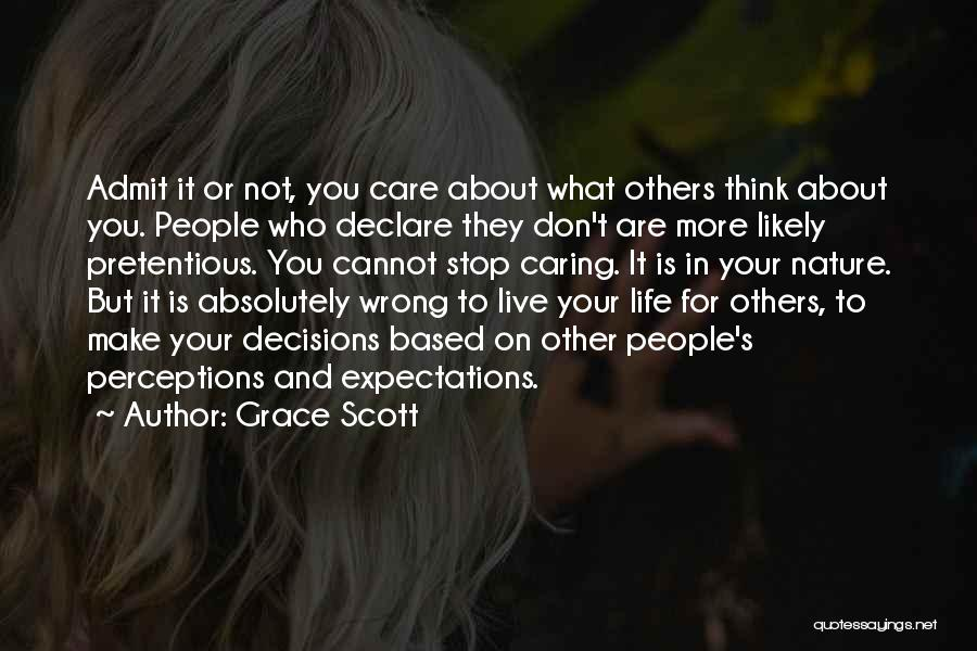 Not Caring What Others Think About You Quotes By Grace Scott