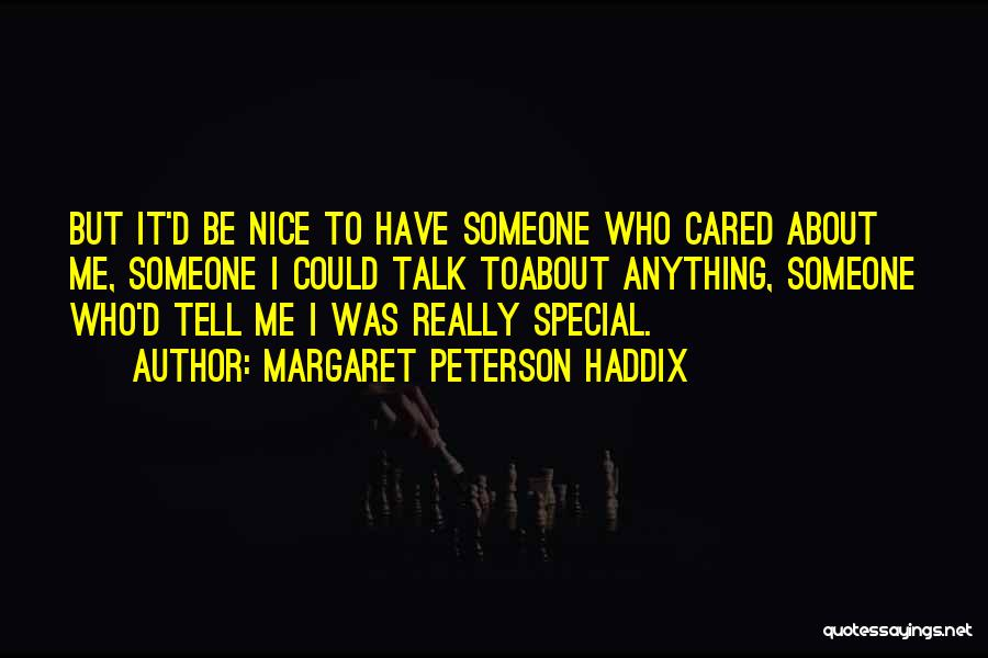 Not Caring What Others Think About You Quotes By Margaret Peterson Haddix