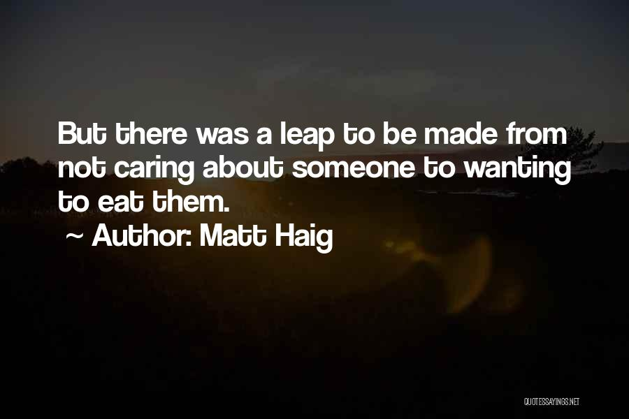 Not Caring What Others Think About You Quotes By Matt Haig