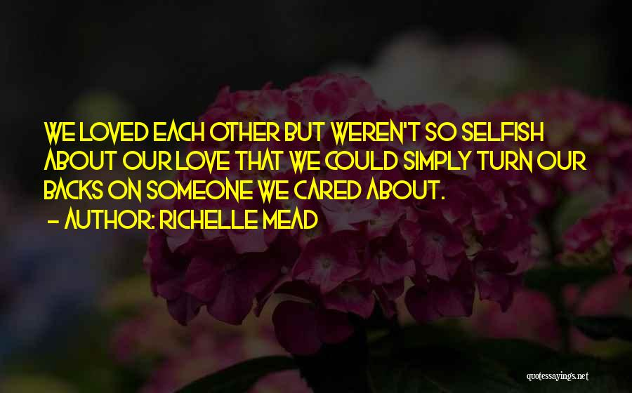 Not Caring What Others Think About You Quotes By Richelle Mead