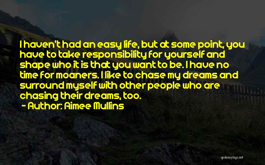 Not Chasing Dreams Quotes By Aimee Mullins