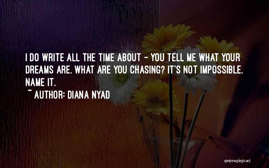 Not Chasing Dreams Quotes By Diana Nyad