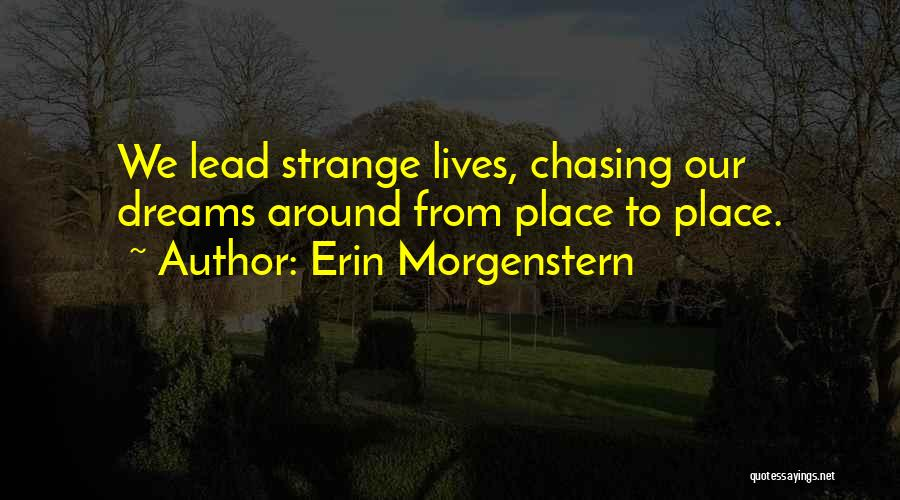 Not Chasing Dreams Quotes By Erin Morgenstern