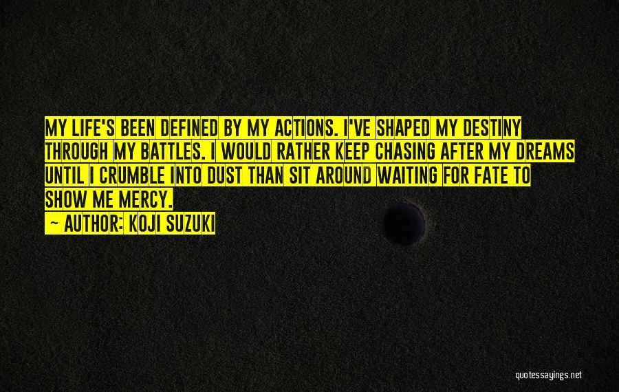 Not Chasing Dreams Quotes By Koji Suzuki