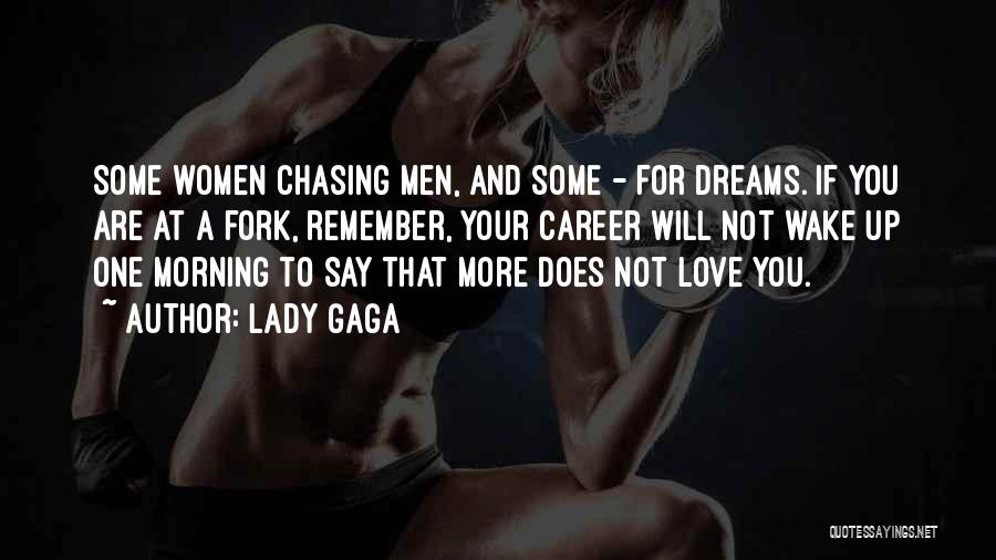 Not Chasing Dreams Quotes By Lady Gaga