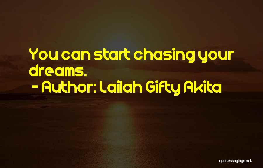 Not Chasing Dreams Quotes By Lailah Gifty Akita