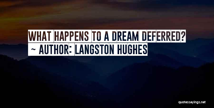 Not Chasing Dreams Quotes By Langston Hughes