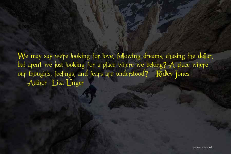 Not Chasing Dreams Quotes By Lisa Unger