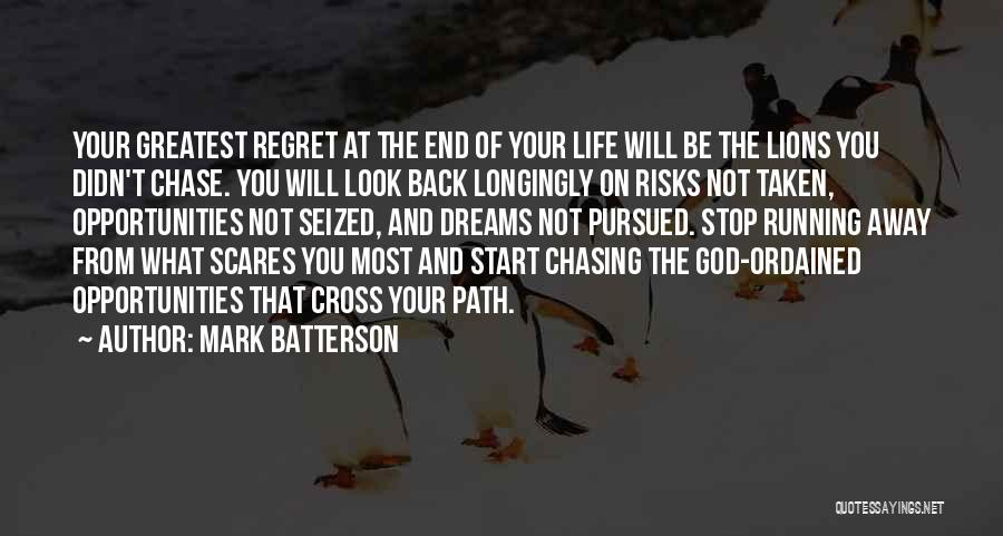 Not Chasing Dreams Quotes By Mark Batterson