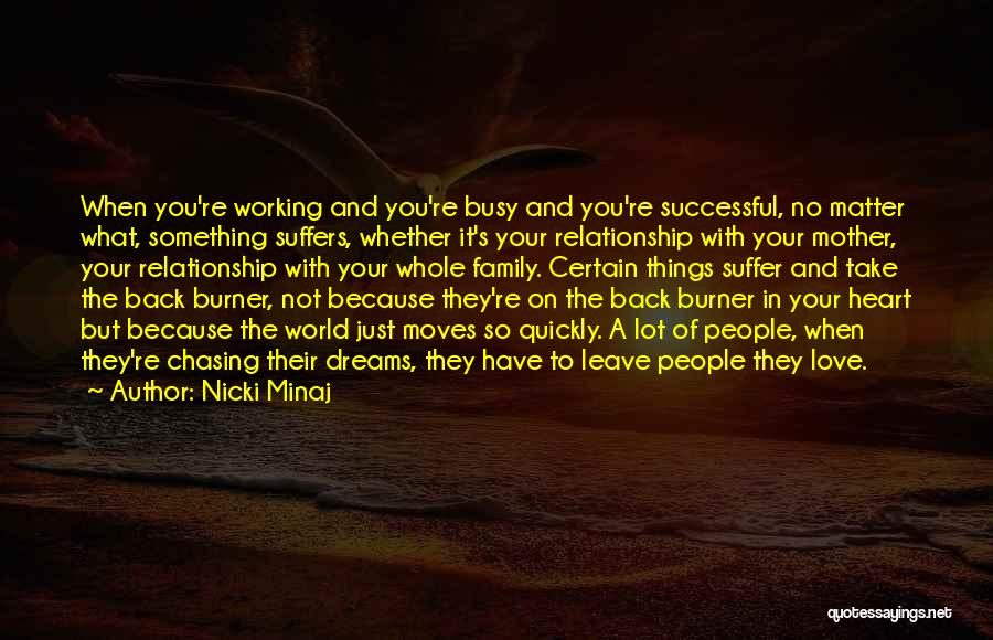 Not Chasing Dreams Quotes By Nicki Minaj