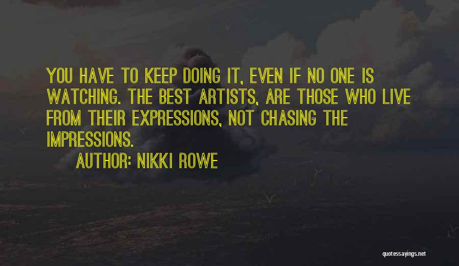 Not Chasing Dreams Quotes By Nikki Rowe