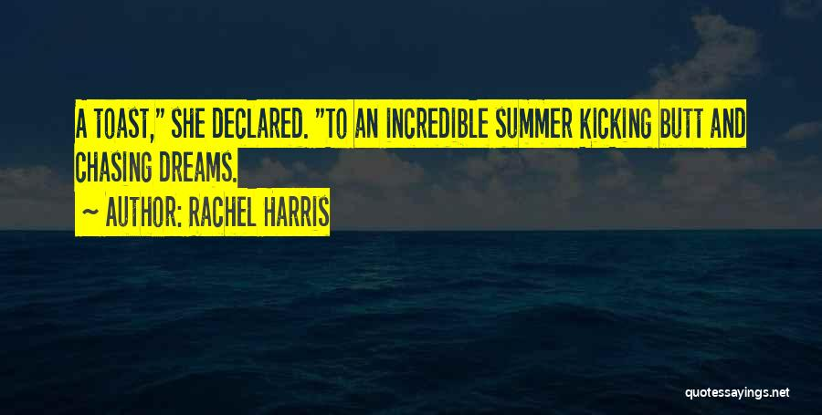 Not Chasing Dreams Quotes By Rachel Harris