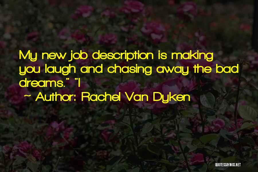 Not Chasing Dreams Quotes By Rachel Van Dyken