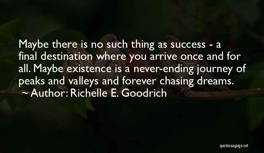 Not Chasing Dreams Quotes By Richelle E. Goodrich