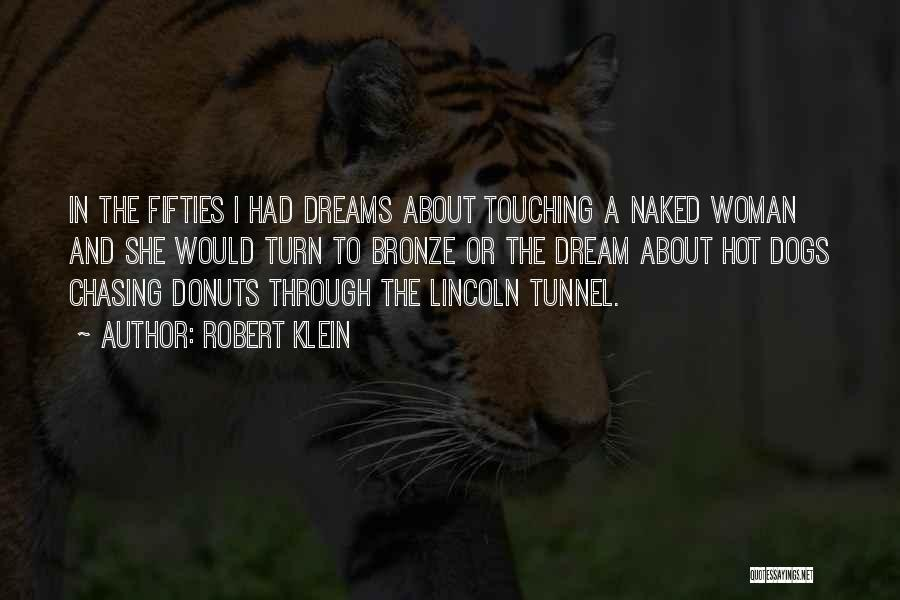 Not Chasing Dreams Quotes By Robert Klein