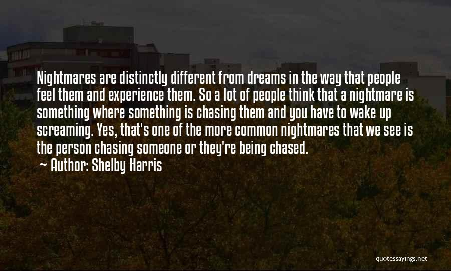 Not Chasing Dreams Quotes By Shelby Harris