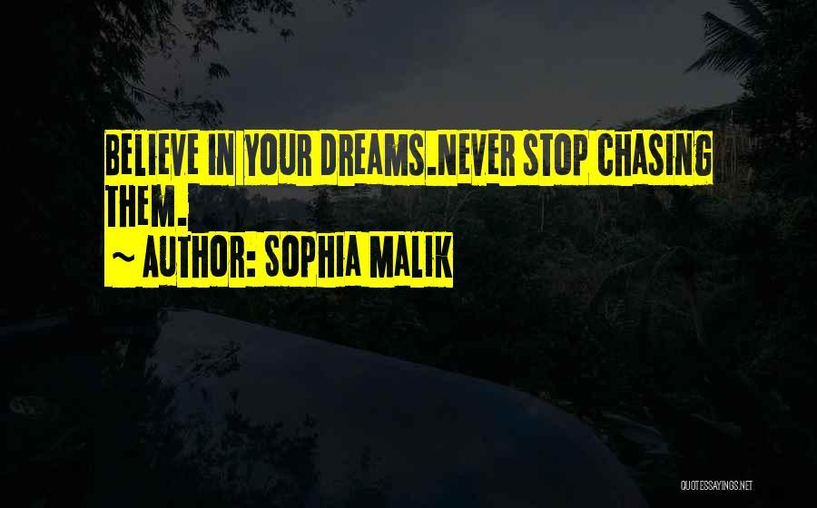 Not Chasing Dreams Quotes By Sophia Malik