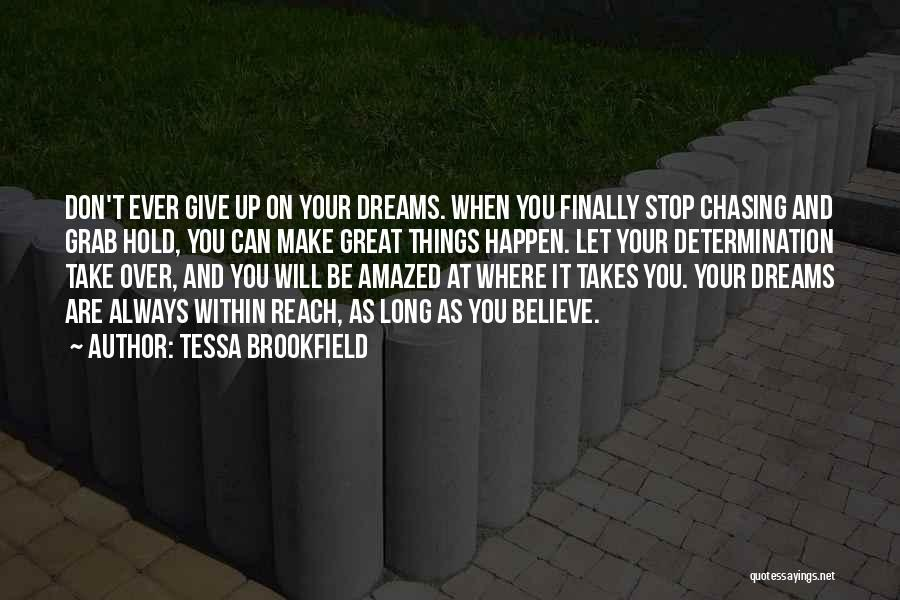 Not Chasing Dreams Quotes By Tessa Brookfield
