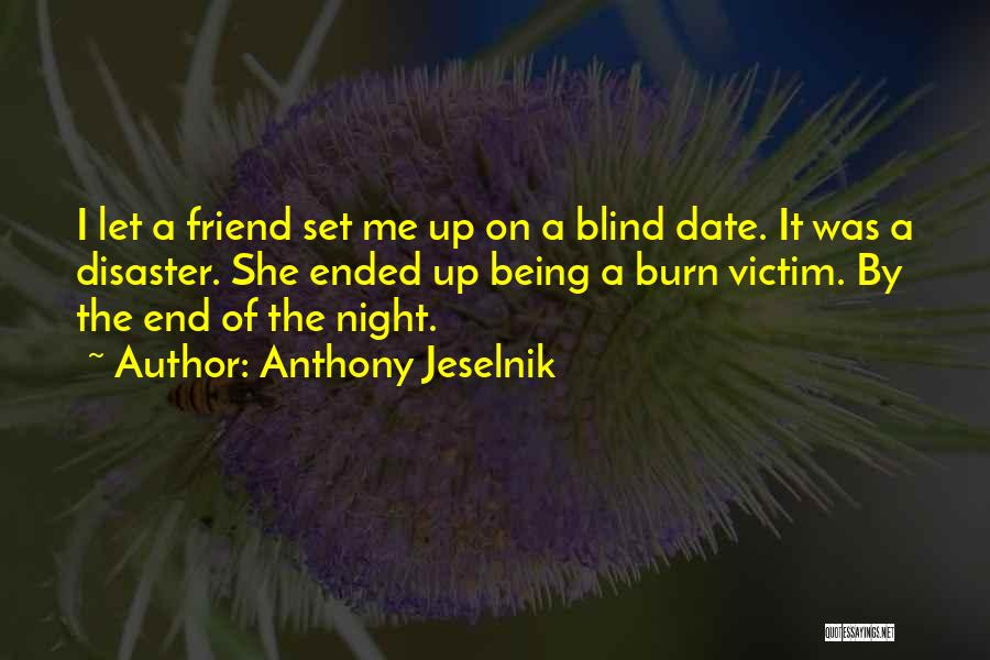 Not Dating Your Best Friend Quotes By Anthony Jeselnik