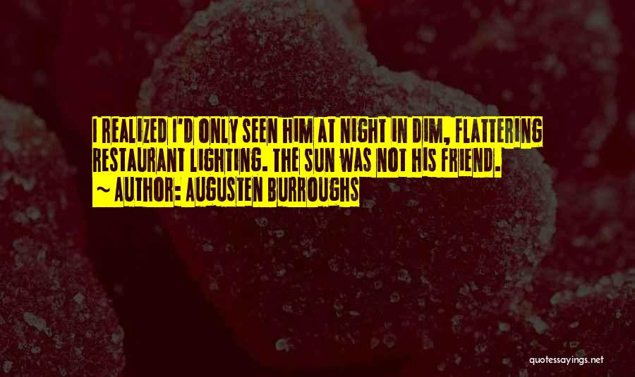 Not Dating Your Best Friend Quotes By Augusten Burroughs