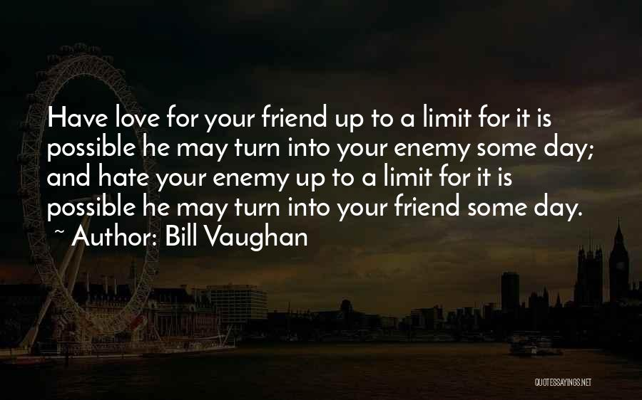 Not Dating Your Best Friend Quotes By Bill Vaughan