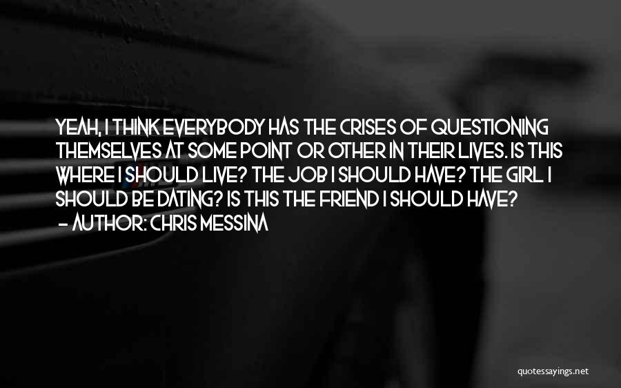 Not Dating Your Best Friend Quotes By Chris Messina