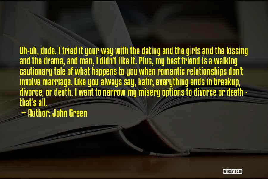 Not Dating Your Best Friend Quotes By John Green