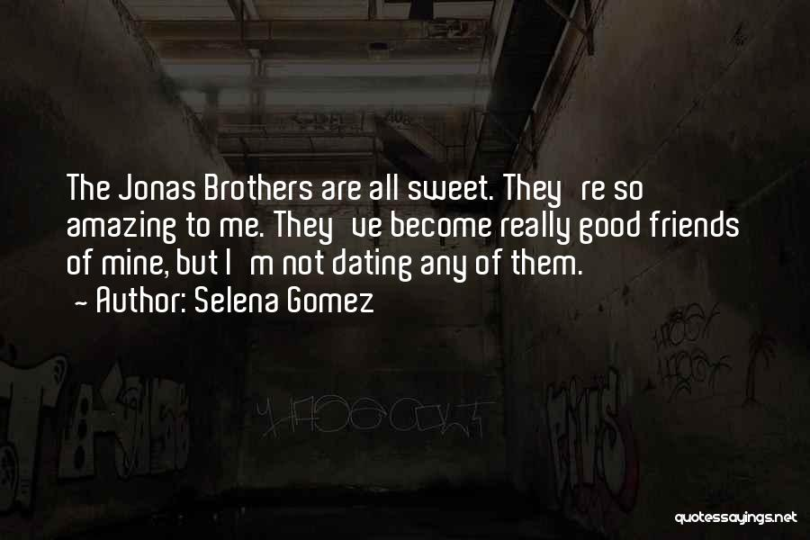 Not Dating Your Best Friend Quotes By Selena Gomez