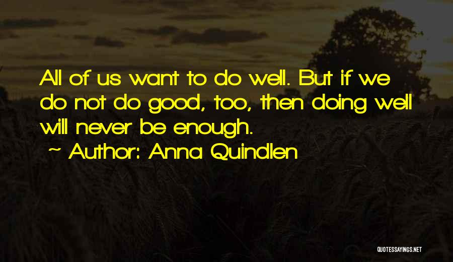 Not Doing Enough Quotes By Anna Quindlen