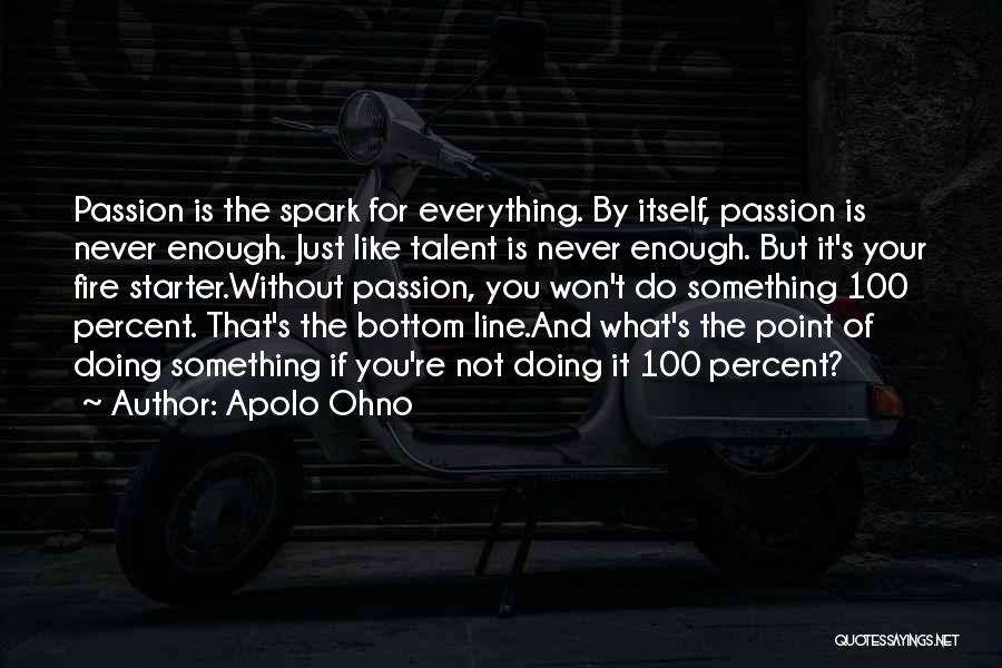 Not Doing Enough Quotes By Apolo Ohno