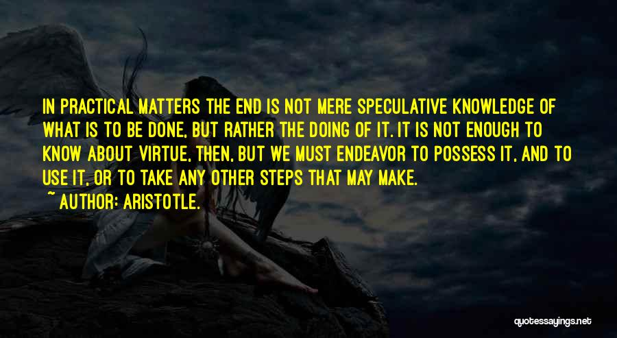 Not Doing Enough Quotes By Aristotle.