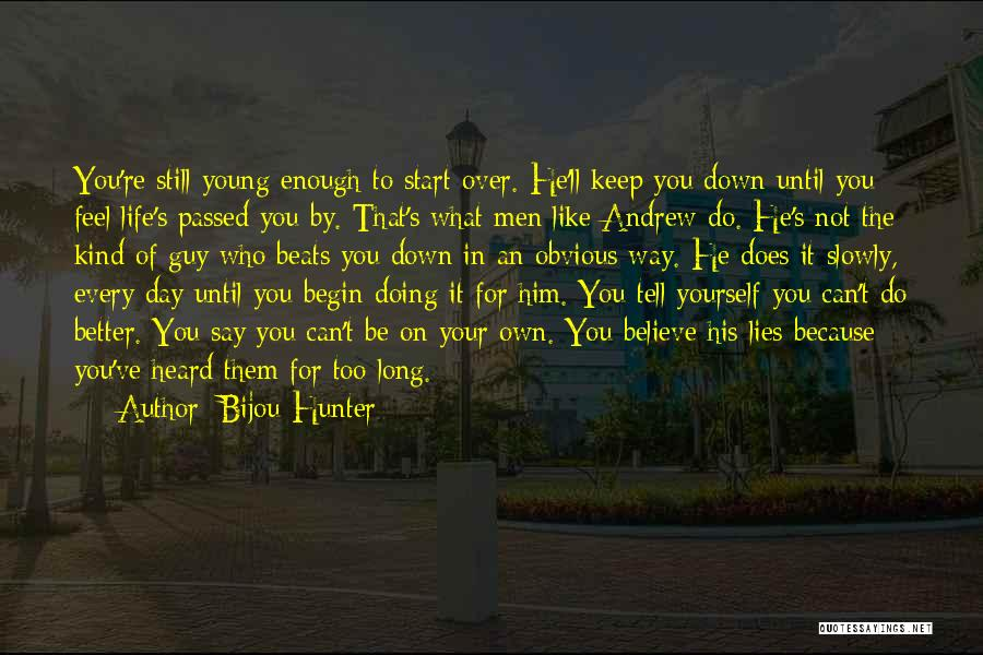 Not Doing Enough Quotes By Bijou Hunter