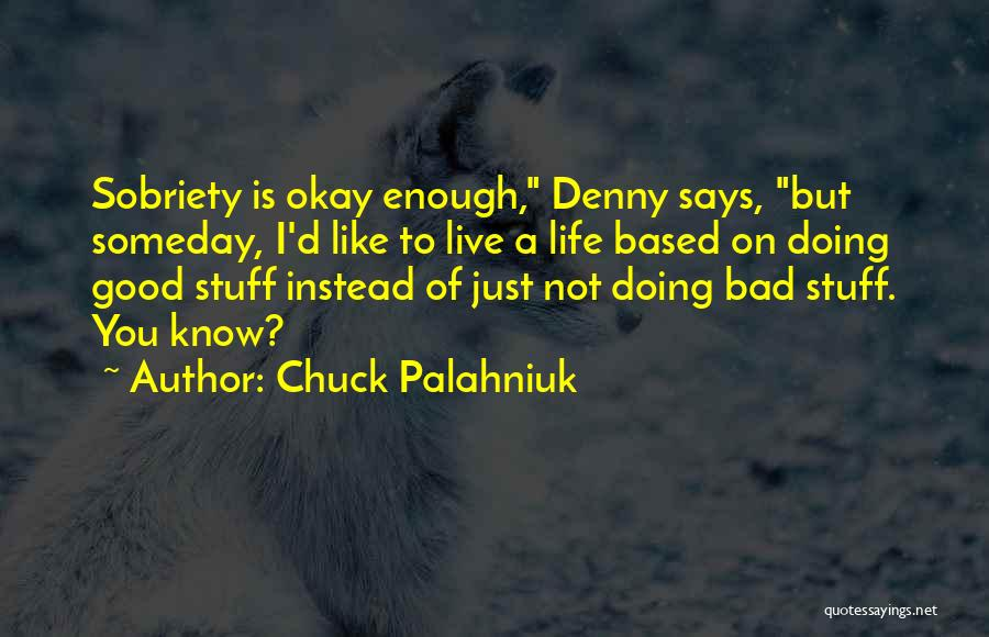 Not Doing Enough Quotes By Chuck Palahniuk