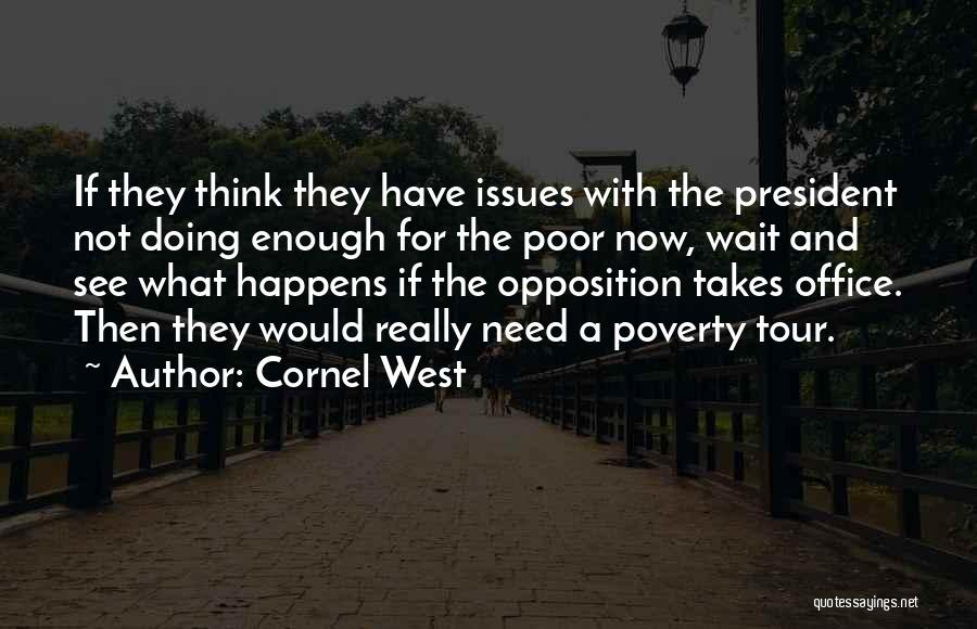Not Doing Enough Quotes By Cornel West